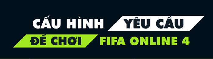 Hình ảnh cGxXOvj của Chi tiết cấu hình máy tính để chơi FIFA Online 4 - FO4 chính xác nhất tại HieuMobile