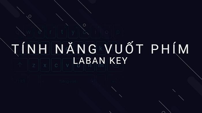 Hình ảnh optimized 0qhc của Laban Key bổ sung tính năng vuốt phím để nhập chữ tại HieuMobile